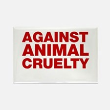 Against Animal Cruelty Magnets