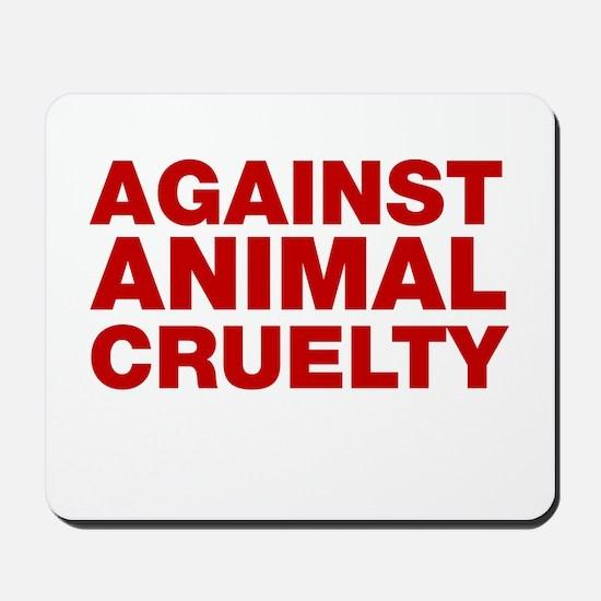 Against Animal Cruelty Mousepad