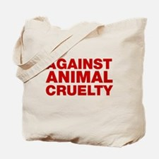 Against Animal Cruelty Tote Bag