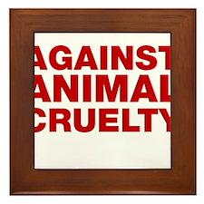 Against Animal Cruelty Framed Tile