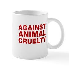 Against Animal Cruelty Mugs