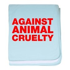 Against Animal Cruelty baby blanket