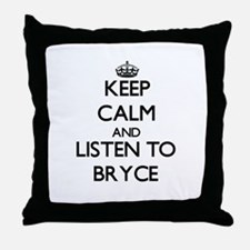 Keep Calm and Listen to Bryce Throw Pillow