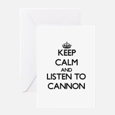 Keep Calm and Listen to Cannon Greeting Cards