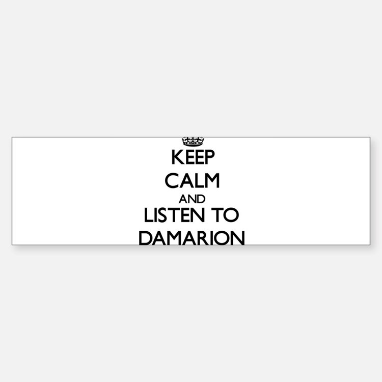 Keep Calm and Listen to Damarion Bumper Bumper Bumper Sticker