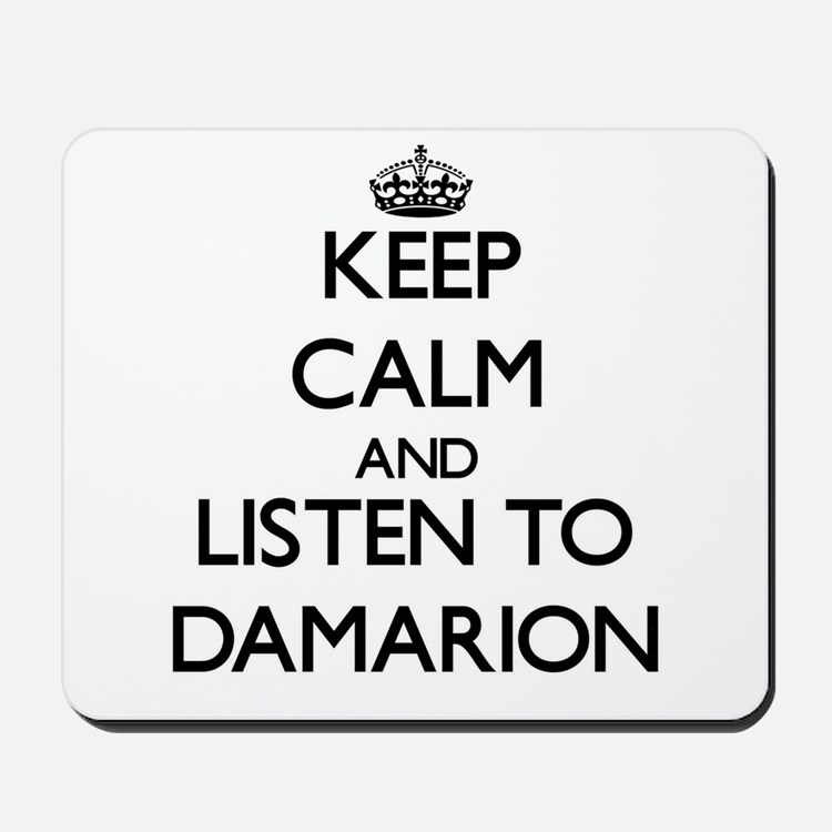 Keep Calm and Listen to Damarion Mousepad