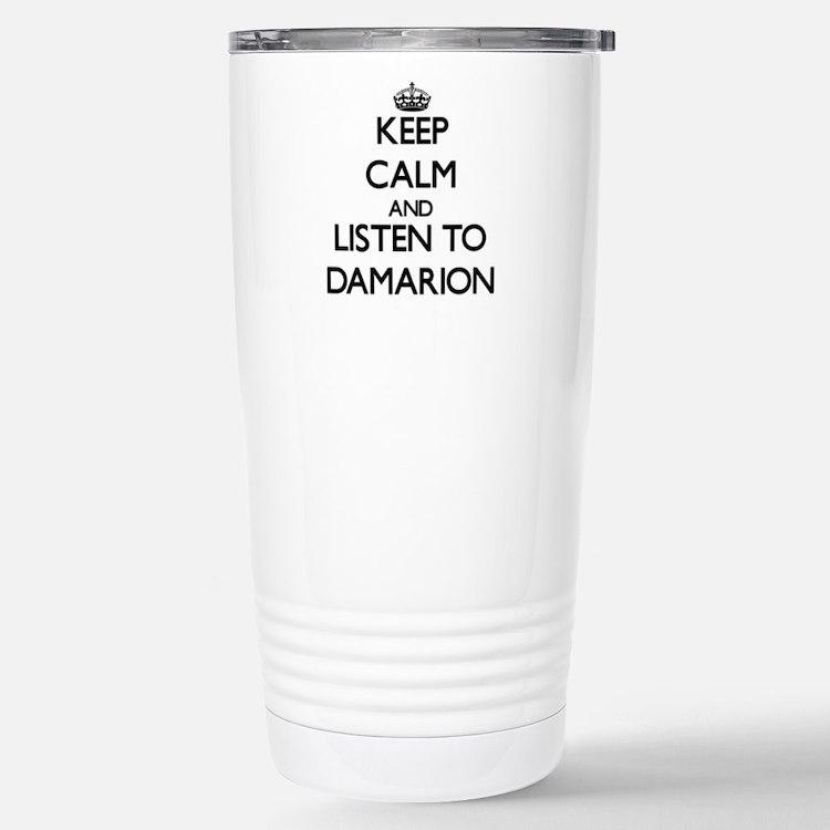 Keep Calm and Listen to Damarion Travel Mug