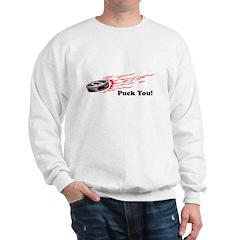 Puck You! Sweatshirt