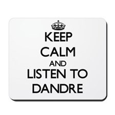 Keep Calm and Listen to Dandre Mousepad