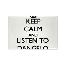Keep Calm and Listen to Dangelo Magnets