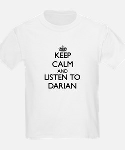 Keep Calm and Listen to Darian T-Shirt