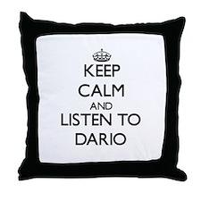 Keep Calm and Listen to Dario Throw Pillow
