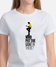 Who put the goat in there? T-Shirt