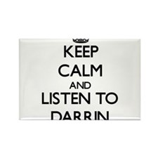 Keep Calm and Listen to Darrin Magnets