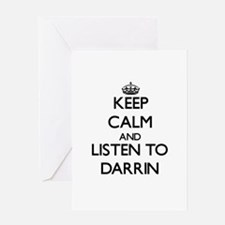 Keep Calm and Listen to Darrin Greeting Cards