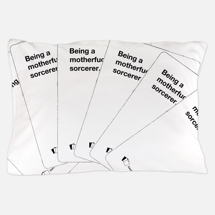 Being a motherfuc_ing sorcerer Pillow Case