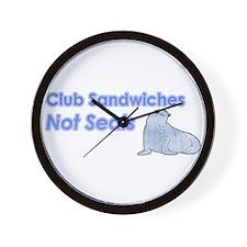 Club Sandwiches Not Seals Wall Clock