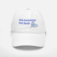 Club Sandwiches Not Seals Baseball Baseball Cap