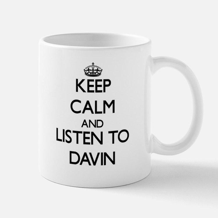 Keep Calm and Listen to Davin Mugs