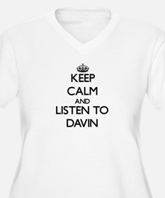 Keep Calm and Listen to Davin Plus Size T-Shirt