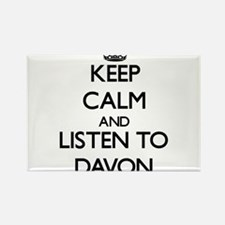 Keep Calm and Listen to Davon Magnets