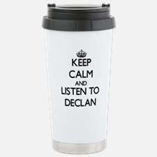 Keep Calm and Listen to Declan Travel Mug