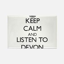 Keep Calm and Listen to Devon Magnets