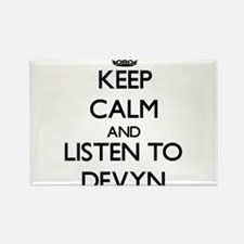 Keep Calm and Listen to Devyn Magnets