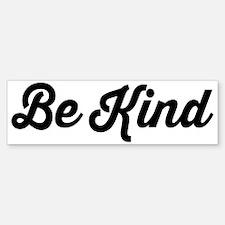 Be Kind Bumper Bumper Bumper Sticker