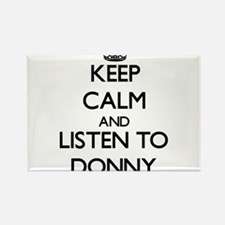 Keep Calm and Listen to Donny Magnets