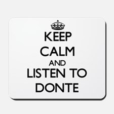 Keep Calm and Listen to Donte Mousepad