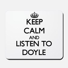 Keep Calm and Listen to Doyle Mousepad
