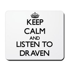 Keep Calm and Listen to Draven Mousepad