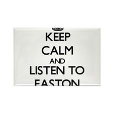 Keep Calm and Listen to Easton Magnets