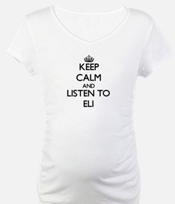 Keep Calm and Listen to Eli Shirt