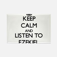 Keep Calm and Listen to Ezekiel Magnets