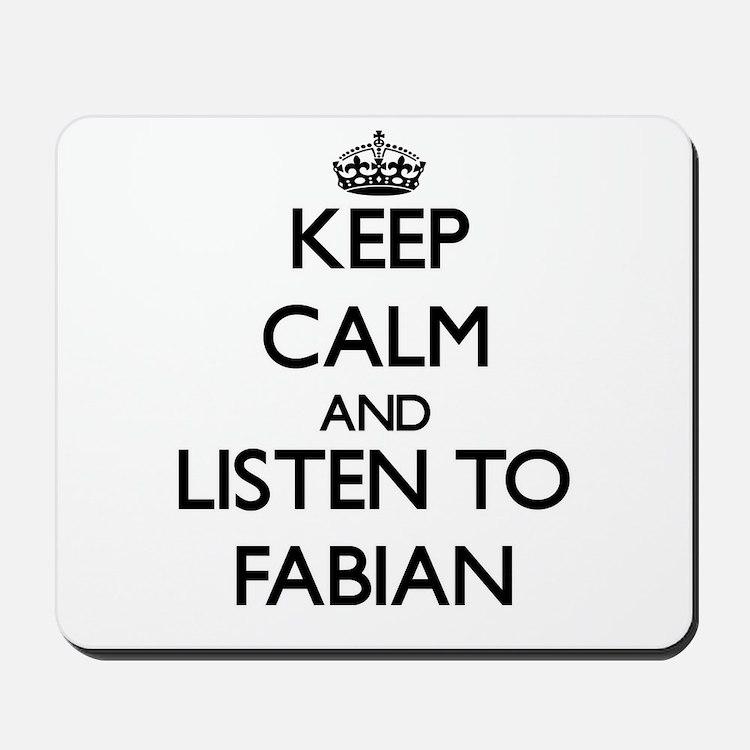 Keep Calm and Listen to Fabian Mousepad