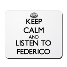 Keep Calm and Listen to Federico Mousepad