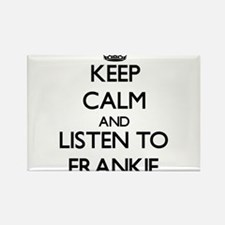 Keep Calm and Listen to Frankie Magnets