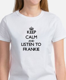 Keep Calm and Listen to Frankie T-Shirt