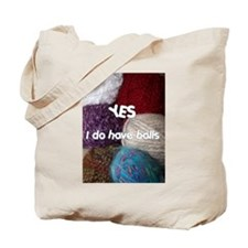 Yes. I do have balls. Tote Bag