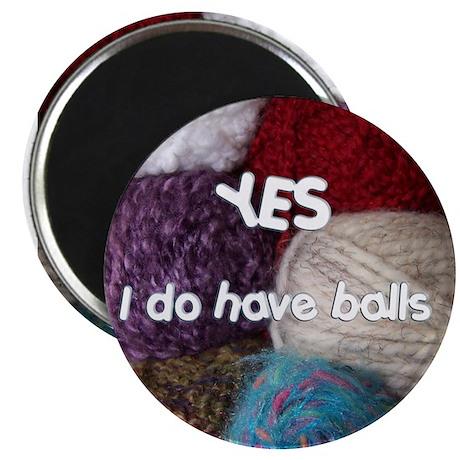 "Yes. I do have balls. 2.25"" Magnet (10 pack)"