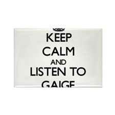 Keep Calm and Listen to Gaige Magnets