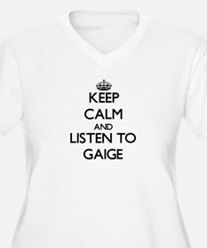 Keep Calm and Listen to Gaige Plus Size T-Shirt