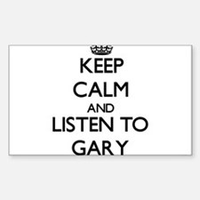 Keep Calm and Listen to Gary Bumper Stickers