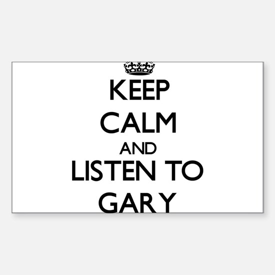 Keep Calm and Listen to Gary Decal