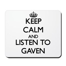 Keep Calm and Listen to Gaven Mousepad