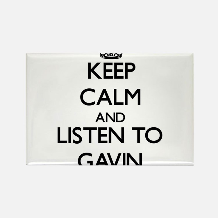 Keep Calm and Listen to Gavin Magnets