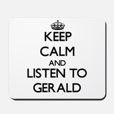 Keep Calm and Listen to Gerald Mousepad