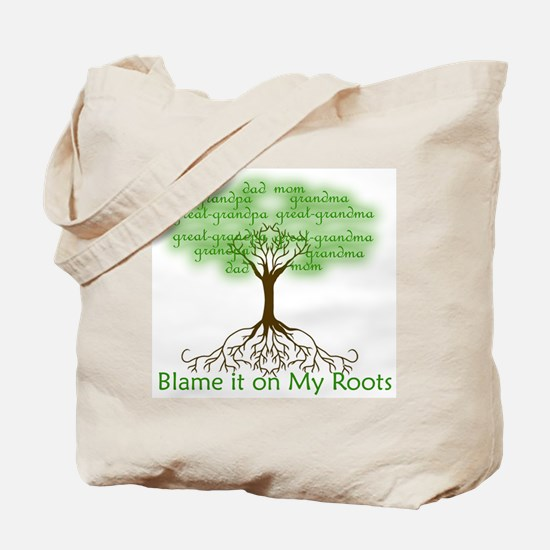 Blame it on My Roots Tote Bag